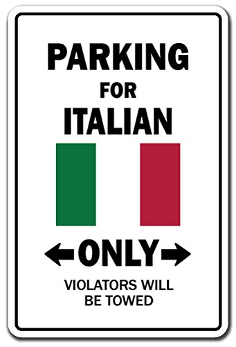 Parking for Italian ONLY Aluminum Sign Italy Flag National Pride Love | Indoor/Outdoor | 18