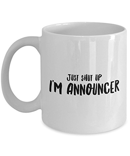 Just Shut Up I'm Announcer, 11Oz Coffee Mug Unique Gift Idea for Him, Her, Mom, Dad - Perfect Birthday Gifts for Men or Women/Birthday/Christmas (White Rabbit Costume Female Diy)