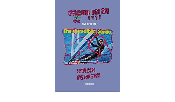 Pacha Ibiza 1979: Cómo empezó todo: Amazon.es: Ferrero, Sergio: Libros