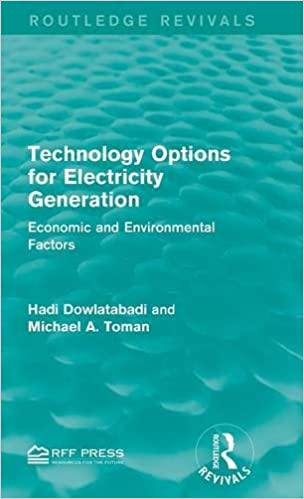 Technology Options for Electricity Generation: Economic and Environmental Factors (Routledge Revivals)