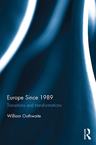 Europe Since 1989: Transitions and Transformations: Transitions and Transformations