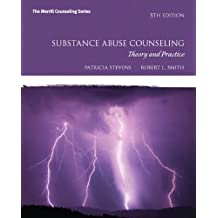 Substance Abuse Counseling: Theory and Practice (5th Edition) (Merrill Counseling)