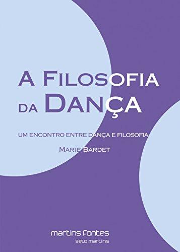 A Filosofia da Dança. Um Encontro Entre Dança e Filosofia