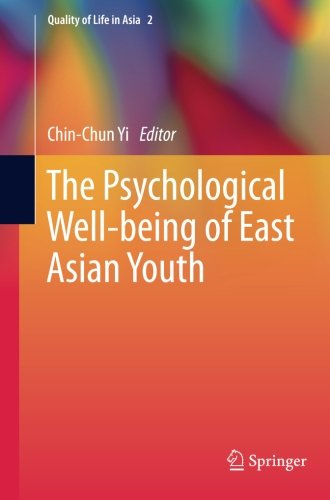 The Psychological Well-being of East Asian Youth (Quality of Life in Asia)