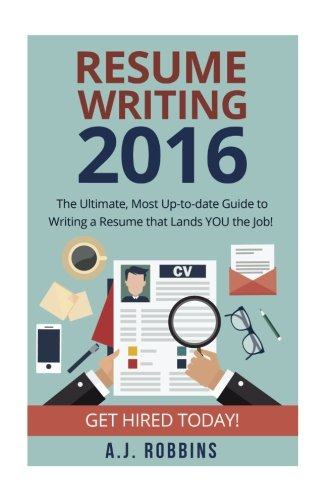 resume writing 2017 the ultimate most up to date guide to writing a resume that lands you the job resume cv cover letter interview dream job a j