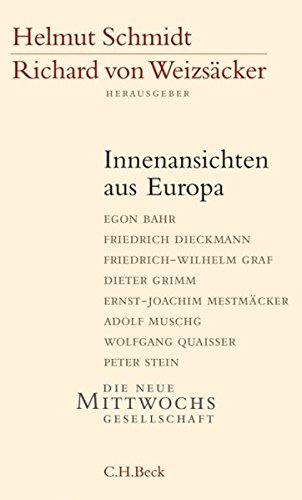 Innenansichten aus Europa Gebundenes Buch – 15. März 2007 Helmut Schmidt Richard von Weizsäcker Egon Bahr Friedrich Dieckmann