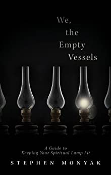 We, The Empty Vessels by [Monyak, Stephen]