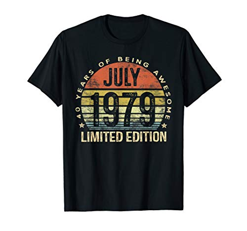 - Born July 1979 Limited Edition Bday Gifts 40th Birthday T-Shirt