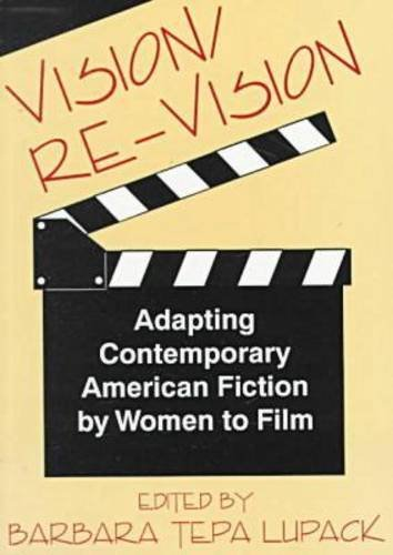 Vision/Re-Vision: Adapting Contemporary American Fiction To Film