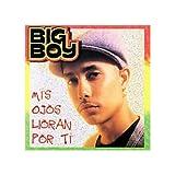 Big Boy/Mis Ojos Lloran Por Ti