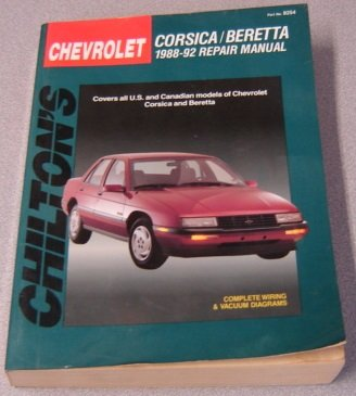 Chilton's Chevrolet: Corsica/Beretta : 1988-92 Repair Manual/Covers All U.S. and Canadian Models of Chevrolet Corsica and Beretta (Best Beretta 92 Model)