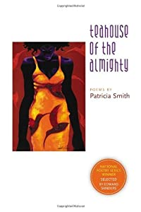 Teahouse of the Almighty (National Poetry) by Patricia Smith (2006-09-01)
