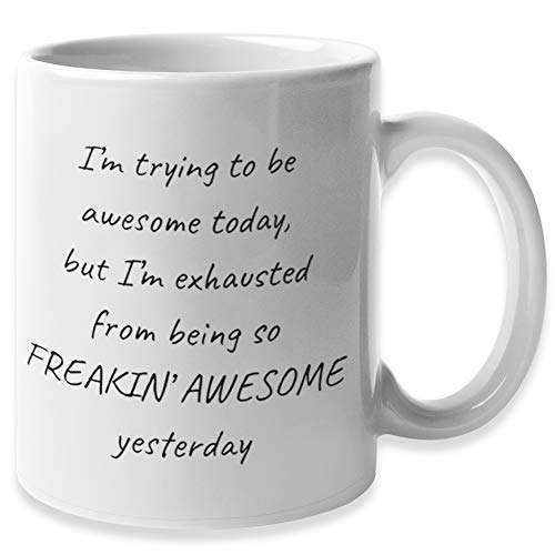 I'm Trying To Be Awesome Today Funny Coffee Mug for Women, Fun Mugs for Men | White Elephant Yankee Swap Christmas Gifts Under 10 Dollars | Going Away Gifts for Coworker & Friends Novelty Tea Cup Gift (Yankee Swap Ideas 15 Gift)