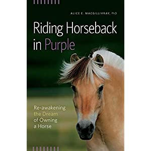 Riding Horseback in Purple: Re-Awakening the Dream of Owning a Horse 4