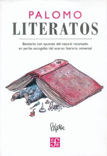 Literatos. Bestiario con apuntes del natural recamado en perlas escogidas del acervo literario universal (Libros Para Nios) (Spanish Edition)