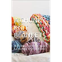 A CHUNKY KNIT BLANKET: HOW TO MAKE A CHUNKY KNIT BLANKET