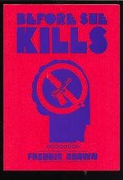 BEFORE SHE KILLS. por Fredric Brown
