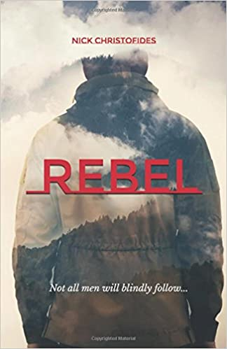 Book REBEL: ...not all men will blindly follow.