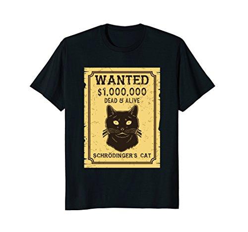 (Schroedinger's Cat Shirt: Wanted Dead & Alive)