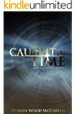Caught In Time (Alysian Universe Series Book 1)