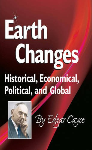 Earth Changes: Historical, Economical, Political, and Global (Edgar Cayce Series)