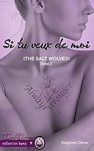 The salt wolves, tome 2 : Si tu veux de moi par Delphine Clever