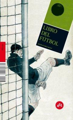 Libro del futbol / Soccer Book: Y Otros Juegos De Pelota / and Other Ball Games (451.zip) (Spanish Edition) (Spanish) Hardcover – Illustrated, May 1, 2010