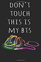 Don't Touch This Is My BTS: 6 X 9 KPOP Weekly