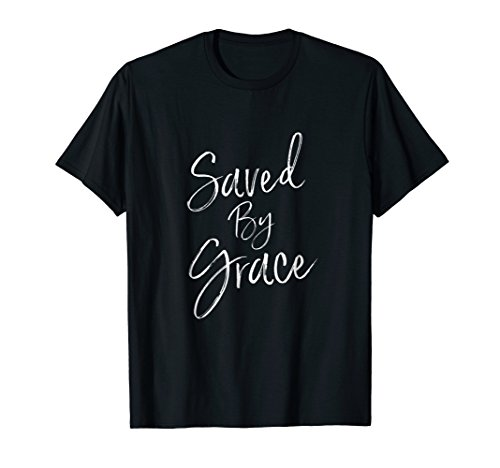 Saved By Grace T-Shirt - Reformed Religious Christian (Apparel)
