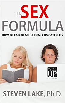 The Sex Formula How to Calculate Sexual Compatibility by [Lake, Steven]