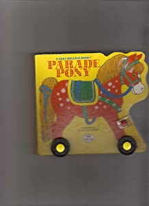 Parade Pony (A Fast rolling book) Ellen Blonder