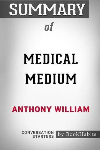 Summary of Medical Medium by Anthony William: Conversation Starters