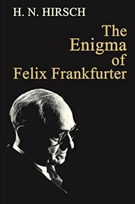 The Enigma of Felix Frankfurter