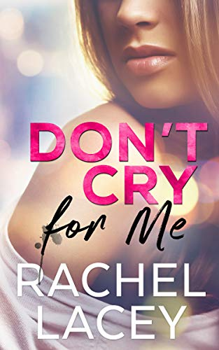 Don't Cry for Me (Midnight in Manhattan Book 1) by [Lacey, Rachel]