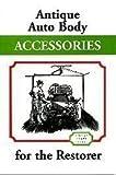 Antique Auto Body Accessories for the Restorer, , 0911160078