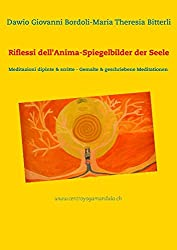 Riflessi Dell'anima - Spiegelbilder Der Seele
