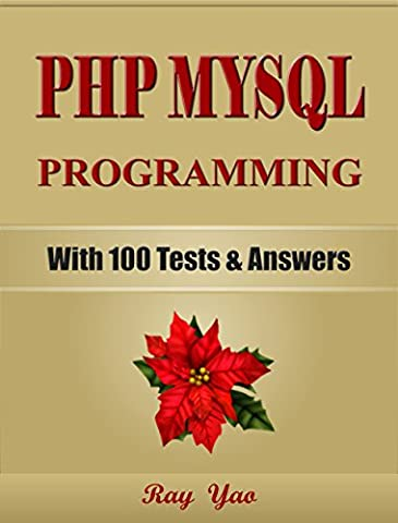 PHP: MySQL Programming, For Beginners, Learn Coding Fast! (With 100 Tests & Answers) Crash Course, (Application Development Cookbook)