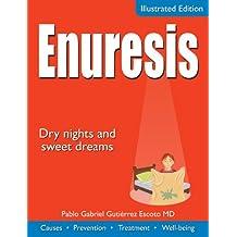 Enuresis: Dry nights and sweet dreams (Colección Salud)