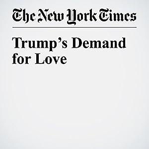 Trump's Demand for Love