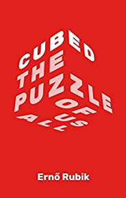 Cubed: The Puzzle of Us All
