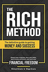 The RICH Method: The definitive guide to getting money and success. Reduce your expenses, clear your debts, le
