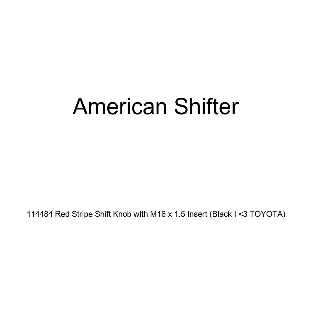 Black I 3 Toyota American Shifter 114484 Red Stripe Shift Knob with M16 x 1.5 Insert