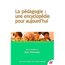 La Pédagogie : une encyclopédie pour aujourd'hui (Pédagogies/Outils) (French Edition)