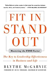 Fit In, Stand Out: Mastering the FISO FACTOR - The Key to Leadership Effectiveness in Business and Life