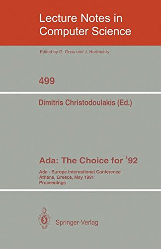 Ada: The Choice for '92: Ada-Europe International Conference Athens, Greece, May 13-17, 1991 (Lecture Notes in Computer Science) by D Christodoulakis