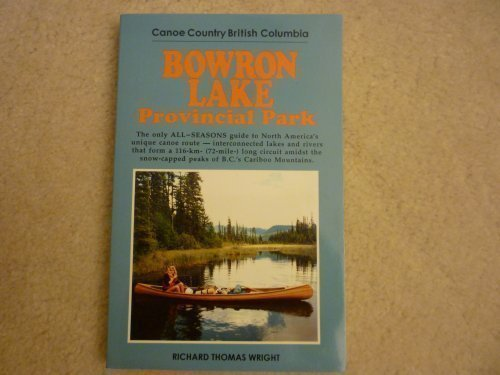 Bowron Lake Provincial Park: Canoe Country British Columbia