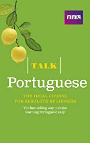 Talk Portuguese (Book/CD Pack): The ideal Portuguese course for absolute beginners