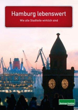 Hamburg lebenswert: Die schönsten Seiten aller 104 Stadtteile