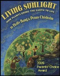 Living Sunlight: How Plants Bring the Earth to Life [Grades 1-5] (Nutmeg 2 Light)