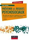 Prévenir les risques psychosociaux - 3e éd.: Des outils pour agir sur la qualité de vie au travail et préserver la santé en milieu professionnel
